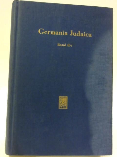 Germania Judaica: Band II By Zvi Avneri