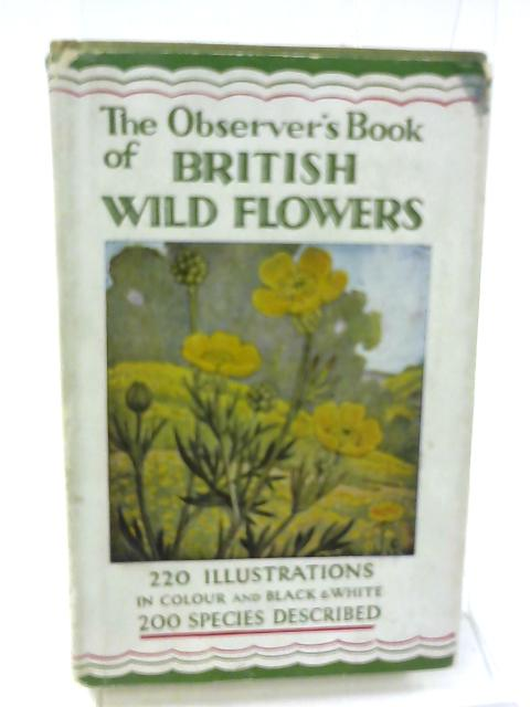 The Observer's Book of British Wild Flowers by W. J. Stokoe