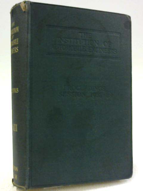 The Institution Of Automobile Engineers, Proceedings Of The Session 1937 - 1938 by Unnamed