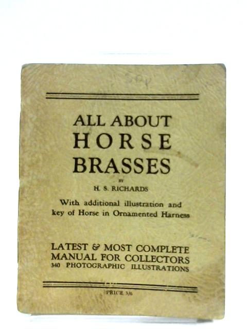 All About Horse Brasses By H. S. Richards