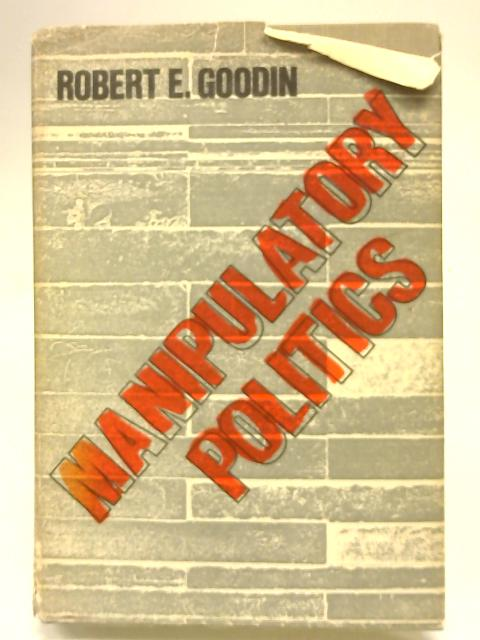 Manipulatory Politics by Robert E Goodin