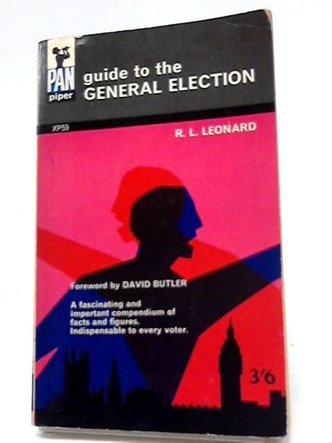 Guide to the General Election by R. L. Leonard