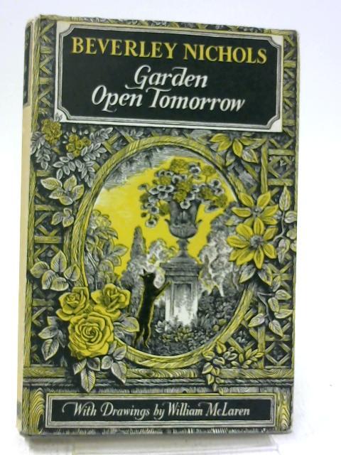 Garden Open Tomorrow by Beverley Nichols