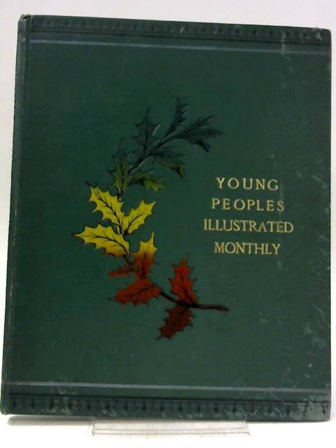 Young Peoples Illustrated Monthly, 1894 By Unnamed