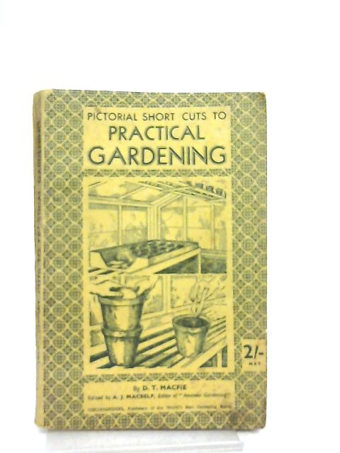 Pictorial Short Cuts to Practical Gardening by Daniel Thompson Macfie