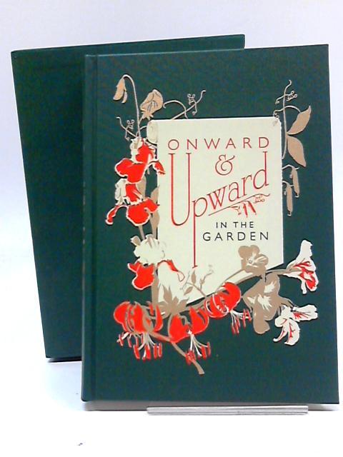 Onward & Upward in the Garden by Katharine S. White