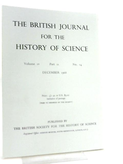 The British Journal for the History of Science Volume IV Part II No 14 December 1968 by Various