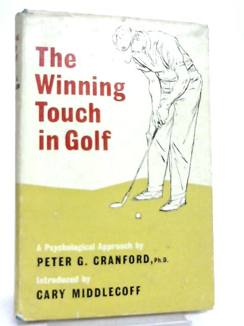 The Winning Touch in Golf, A Psychological Approach by Peter G. Cranford
