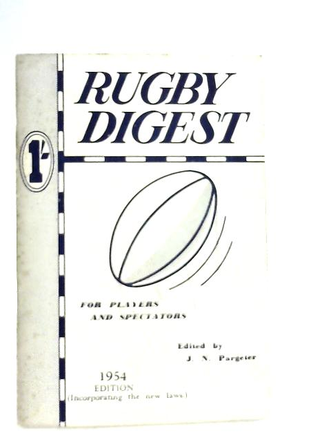 Rugby Digest 1954 Edition by J. N. Pargeter