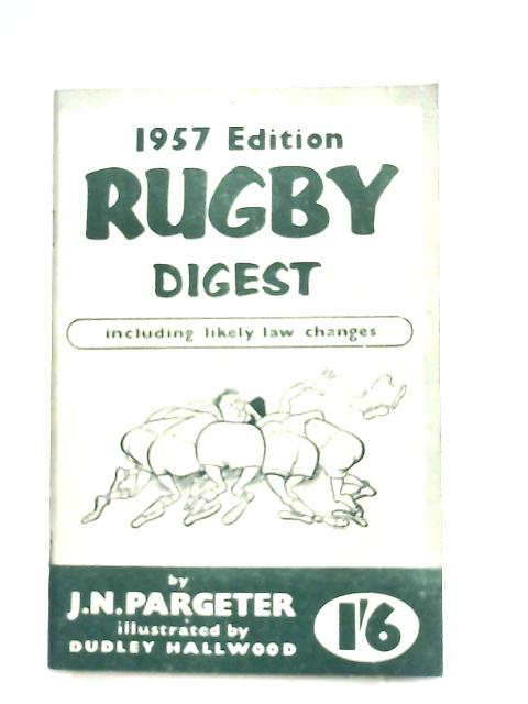 Rugby Digest 1957 Edition by J. N. Pargeter
