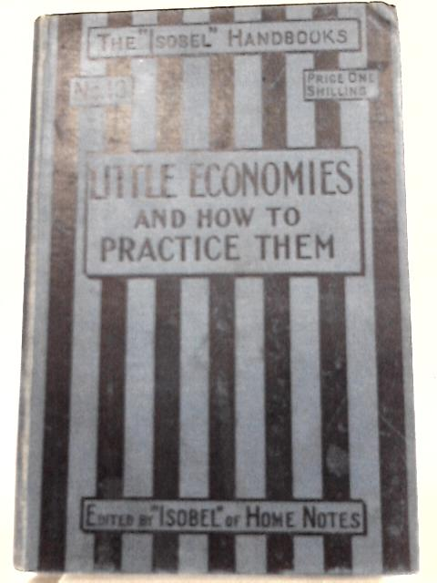 Little Economies and How to Practise Them By Edith Waldemar Leverton