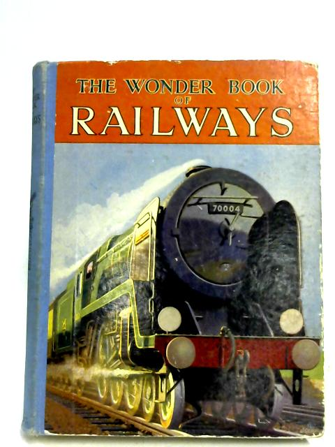 The Wonder Book Of Railways by Various