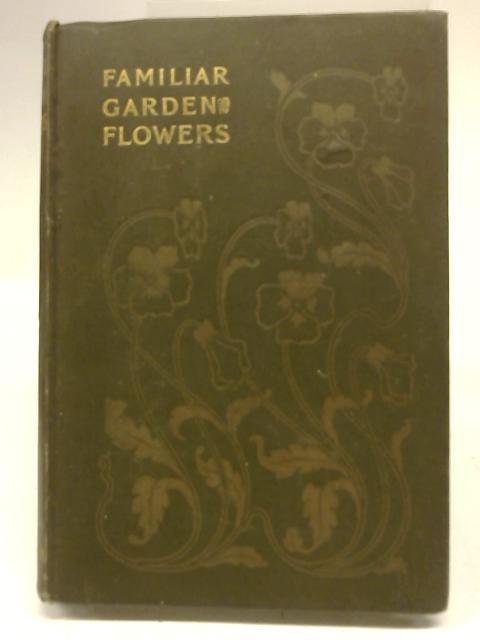 Familiar Garden Flowers. Fifth Series By Hulme F Edward Hibberd