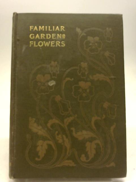 Familiar Garden Flowers second sewries By F Edward Hulme