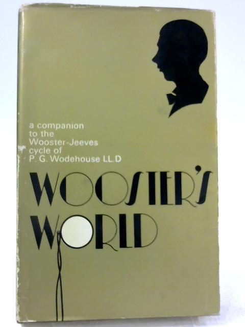 Wooster's World, A Companion to the Wooster-Jeeves Cycle by Geoffrey Jaggard
