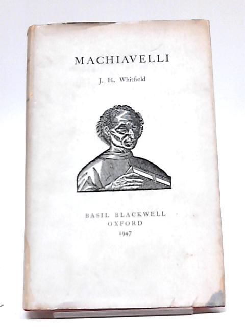 Machiavelli By J.H. Whitfield