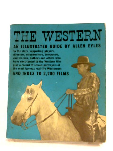 The Western: An illustrated Guide by Allen Eyles