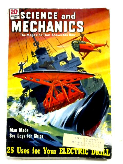 Science And Mechanics: Vol. XX No. 6, December 1949 by Anon