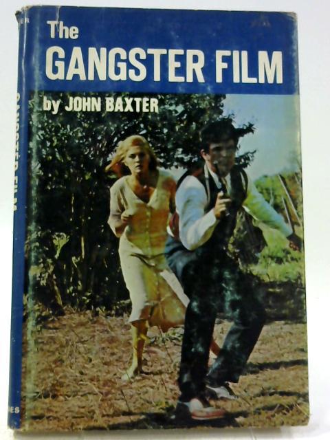 The Gangster Film By John Baxter