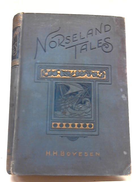 Norseland Tales By H. H. Boyesen