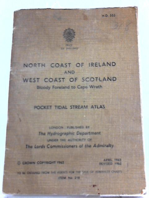 North Coast of Ireland and West Coast of Scotland: Bloody Foreland to Cape Wrath. Pocket Tidal Stream Atlas By Unknown