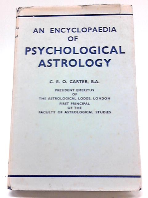 An Encyclopedia Of Psychological Astrology By Charles E.O Carter