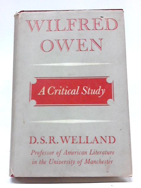 Wilfred Owen: A Critical Study By D. S. R. Welland