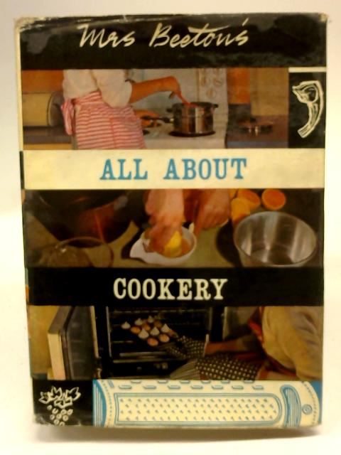 Mrs. Beeton's All About Cookery by Mrs. Beeton
