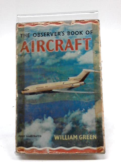 The Observer's Book of Aircraft by William Green
