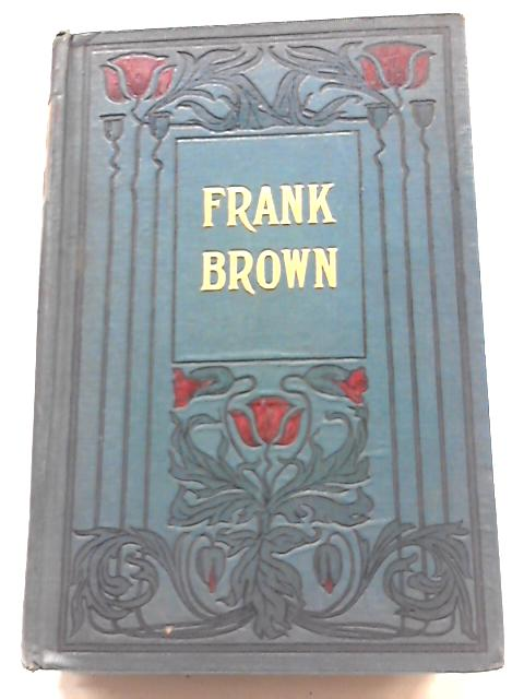 Frank Brown Sea Apprentice By Frank T. Bullen