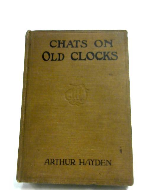Chats On Old Clocks by Arthur Hayden