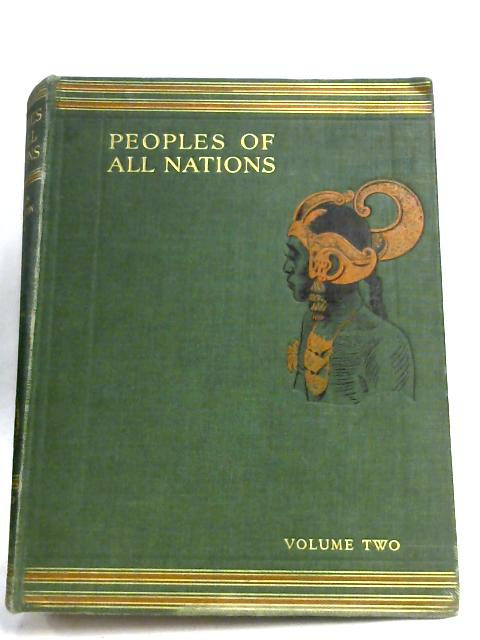 Peoples of All Nations: Volume Two (India To Yugoslavia) By Sir John Hammerton (Ed.)