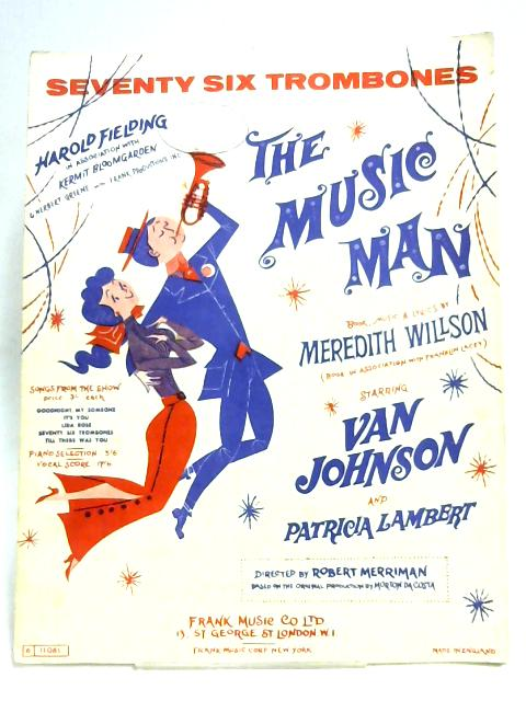 Seventy Six Trombones (The Music Man) by Meredith Wilson
