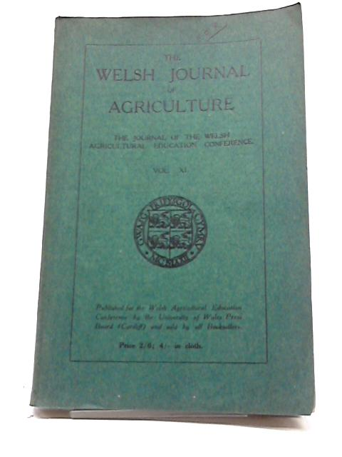 The Welsh Journal of Agriculture Vol XI By Various