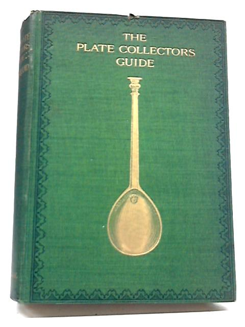 The Plate Collector's Guide By Percy Macquoid