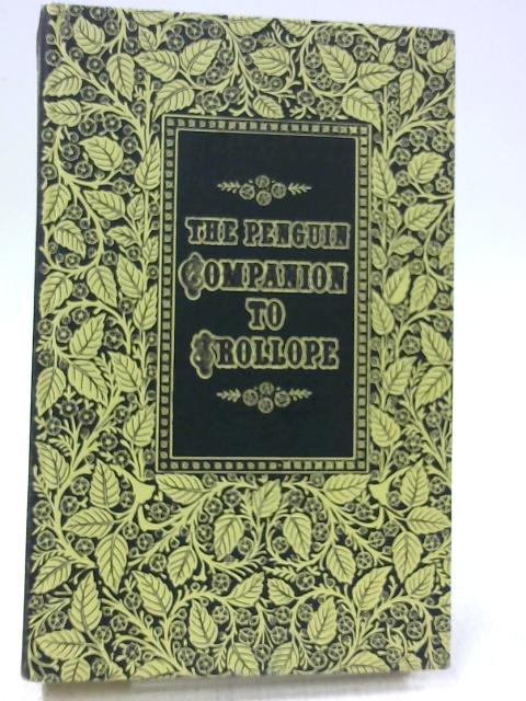 The Penguin Companion To Trollope By Richard Mullen and James Munson