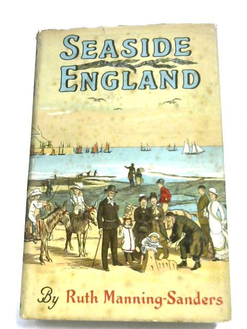Seaside England By Ruth Manning-Sanders