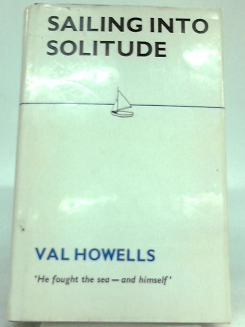 Sailing Into Solitude by Val Howells