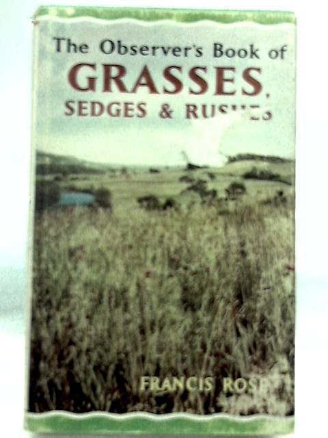 The Observer's Book of Grasses, Sedges & Rushes by Francis Rose