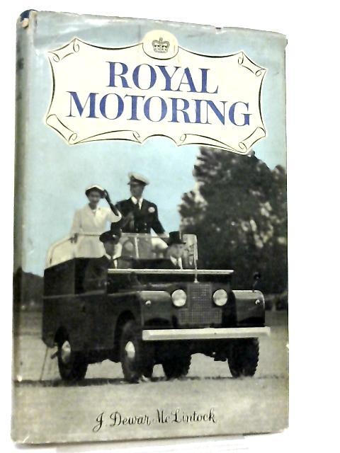 Royal Motoring By J. Dewar McLintock