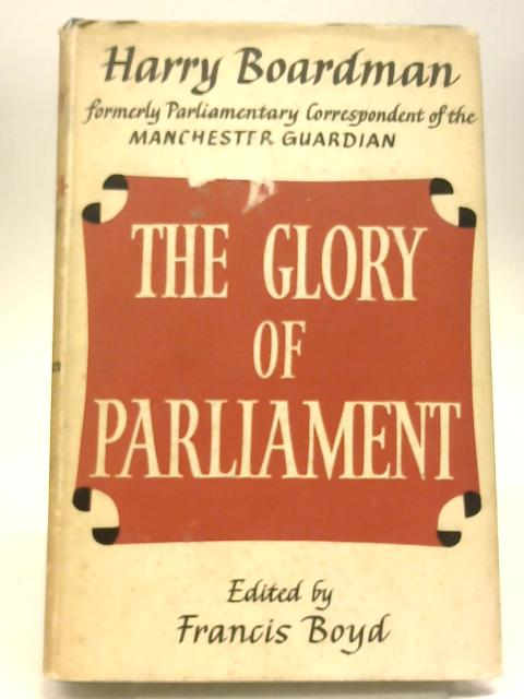 The Glory of Parliament by Harry Boardman