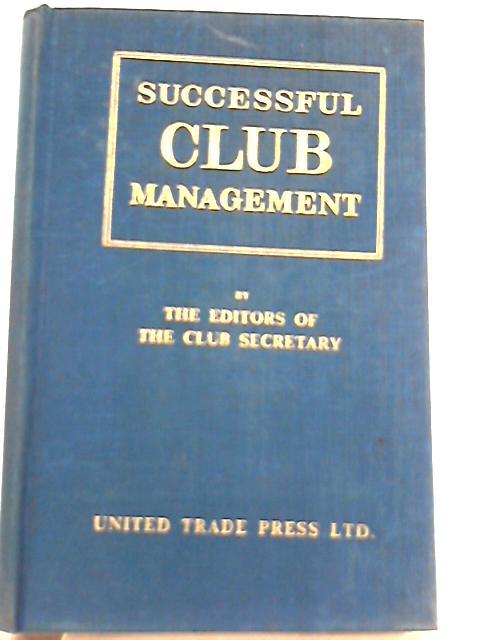 Successful Club Management by The Club Secretary
