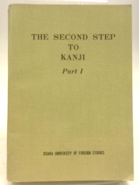 The Second Step to Kanji Part I By Anon