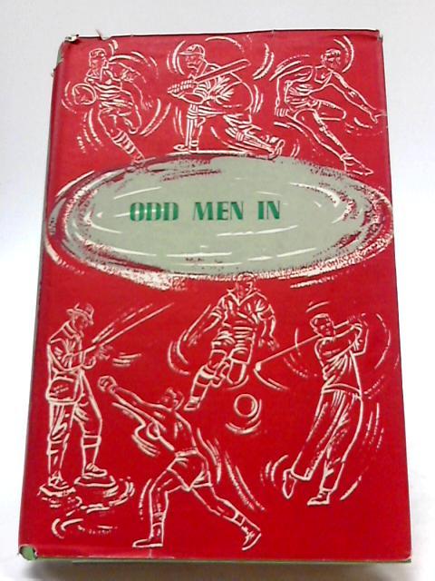 Odd Men In: A Gallery of Cricket Eccentrics By A. A. Thomson