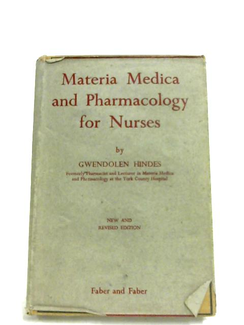 Materia Medica And Pharmacology For Nurses by G. Hindes