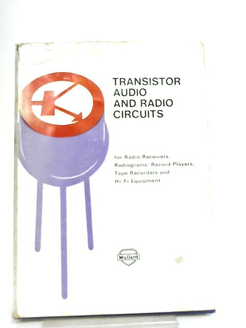 Transistor Audio and Radio Circuits by Anon