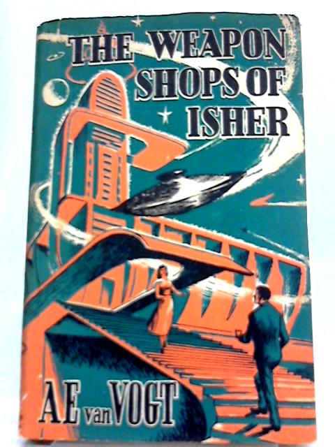 The Weapon Shops of Isher by Van Vogt, Alfred Elton