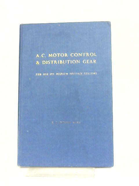 A.C. Motor Control & Distribution Gear by R. T. Lythall