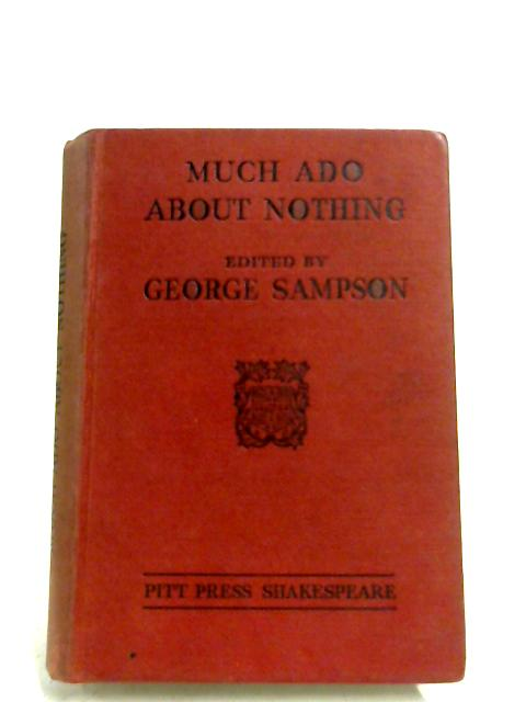 Much Ado About Nothing by George Sampson (Editor)