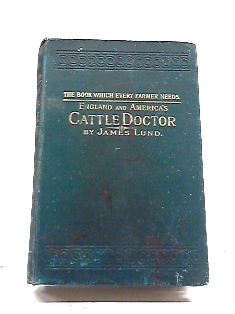 England and America's Cattle Doctor By James Lund